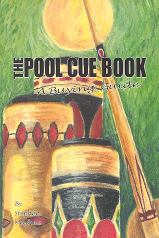 The Pool Cue Book; A Buying Guide (Outlet Pool Cue)