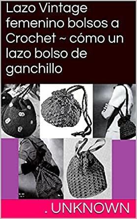 Amazon.com: Lazo Vintage femenino bolsos a Crochet ~ cómo un ...