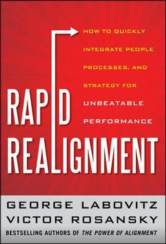 Read Online Rapid Realignment: How to Quickly Integrate People, Processes, and Strategy for Unbeatable Performance pdf