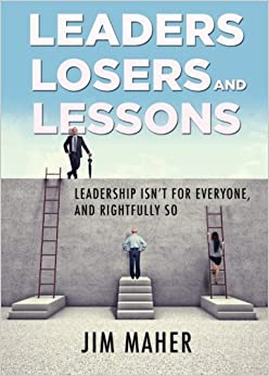 Book Leaders, Losers, and Lessons: Leadership Isn't for Everyone, and Rightfully So