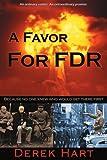 A Favor for FDR, Derek Hart, 0595311334