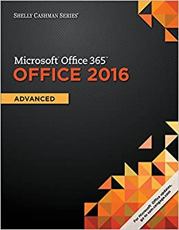 Shelly Cashman Series Microsoft Office 365 & Office 2016: Advanced, Loose-leaf Version