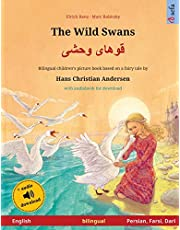 The Wild Swans – Khoo'håye wahshee (English – Persian, Farsi, Dari). Based on a fairy tale by Hans Christian Andersen: Bilingual children's book with mp3 audiobook for download, age 4-6 and up