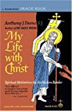 My Life with Christ, Anthony J. Paone, 0385033613