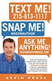 Text Me! Snap Me! Ask Me Anything!: How Entrepreneurs, Consultants And Artists Can Use The Power Of Intimate Attention To Build Their Brand, Grow Their Business And Change The World