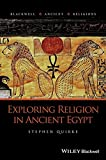 Exploring Religion in Ancient Egypt (Blackwell Ancient Religions)