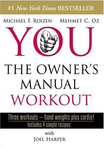 You: The Owner's Manual Workout ()