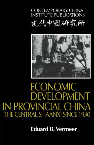 Economic Development in Provincial China: The Central Shaanxi since 1930 (Contemporary China Institute Publications)