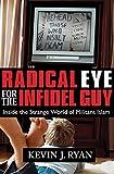 Radical Eye for the Infidel Guy: Inside the Strange World of Militant Islam