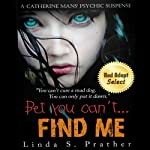 Bet you can't... FIND ME!, Book 1 | Ms. Linda S. Prather