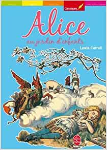 Alice au jardin d 39 enfants french edition lewis carroll for Au jardin d alice