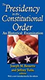 img - for The Presidency in the Constitutional Order: An Historical Examination (American Presidents) book / textbook / text book