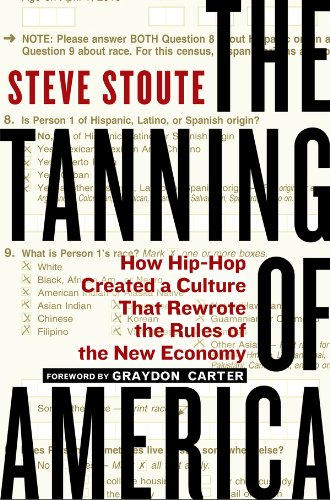eBook The Tanning of America: How Hip-Hop Created a Culture That Rewrote the Rules of the New Economy by Steve Stoute.pdf