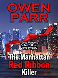 The Manhattan Red Ribbon Killer: A Joey Mancuso - Father O'Brian Crime Mystery Book 3 (Joey Mancuso, Father O'Brian Crime Mystery)