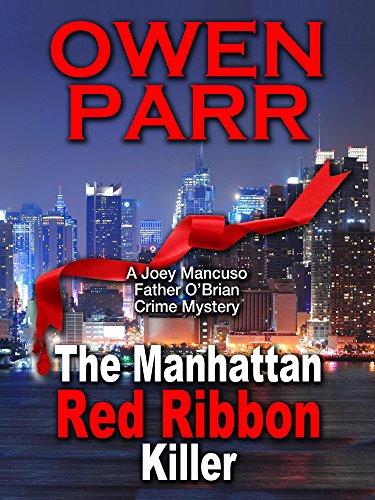 The Manhattan Red Ribbon Killer (Joey Mancuso, Father O'Brian Crime Mystery Book 3)