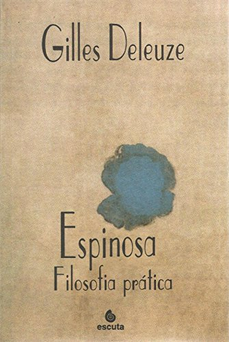 Espinosa: Filosofia Prática