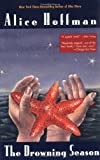 The Drowning Season, Alice Hoffman, 0425184757