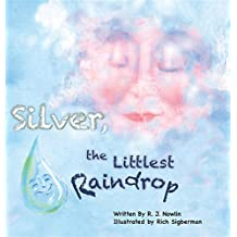 Silver, the Littlest Raindrop