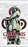 Les Gaulois : Les fiers ennemis de Rome par Brunaux