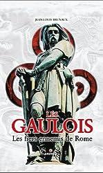 Les Gaulois : Les fiers ennemis de Rome