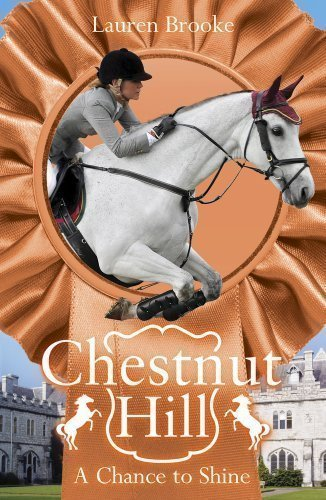Chestnut Hill 11: A Chance to Shine by Brooke, Lauren 2nd (second) Edition (2013) - APPROVED
