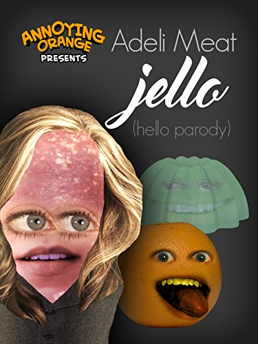 Annoying Orange - Adeli Meat: Jello (Hello Parody)