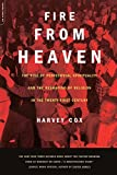 img - for Fire From Heaven: The Rise Of Pentecostal Spirituality And The Reshaping Of Religion In The 21st Century book / textbook / text book