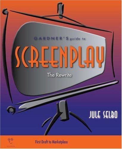 Gardner's Guide to Screenplay: The Rewrite (Gardner's...