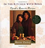 img - for In the Kitchen with Rosie: Oprah's Favorite Recipes by Rosie Daley (2011-04-19) book / textbook / text book