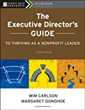 img - for The Executive Director's Guide to Thriving as a Nonprofit Leader, 2nd Edition book / textbook / text book