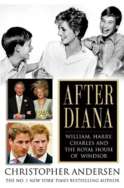 after diana william harry charles and the royal house of windsor andersen christopher 9781401303600 amazon com books after diana william harry charles