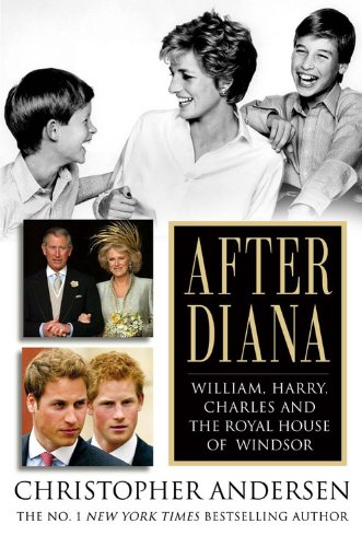 After Diana: William, Harry, Charles, and the Royal House of Windsor -