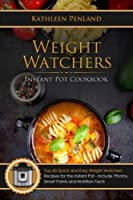 Weight Watchers Instant Pot Cookbook: Top 60 Quick and Easy Weight Watchers Recipes for the Instant Pot - Includes Photos, Smart Points and Nutrition Facts (Volume 1)