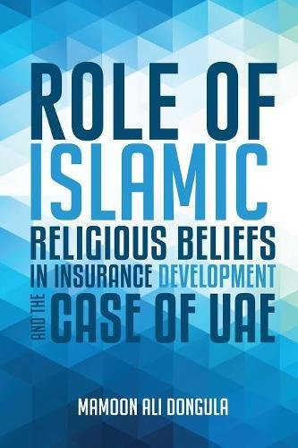 Role of Islamic Religious Beliefs in Insurance Development and the Case of Uae