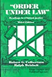 Order under Law : Readings in Criminal Justice, Ralph A. Weisheit, Robert Culbertson, 0881333336