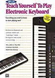 img - for Alfred's Teach Yourself to Play Electronic Keyboard: Everything You Need to Know to Start Playing Now! (Teach Yourself Series) book / textbook / text book