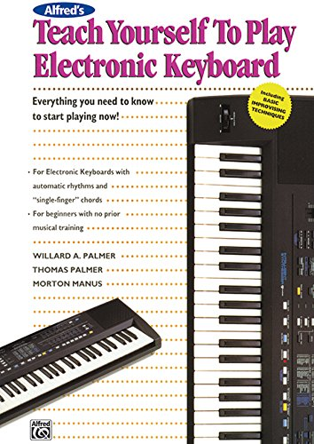 - Alfred's Teach Yourself to Play Electronic Keyboard: Everything You Need to Know to Start Playing Now! (Teach Yourself Series)