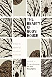 img - for The Beauty of God's House: Essays in Honor of Stratford Caldecott book / textbook / text book