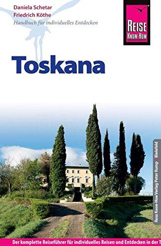 Reise Know-How Toskana: Reiseführer für individuelles Entdecken