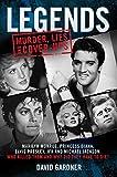Legends: Murder, Lies and Cover-Ups