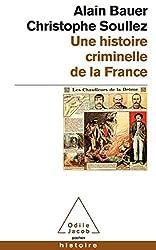 Une histoire de la France criminelle
