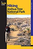 Search : Hiking Joshua Tree National Park: 38 Day And Overnight Hikes (Regional Hiking Series)