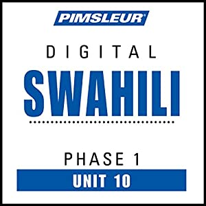 Swahili Phase 1, Unit 10 Audiobook
