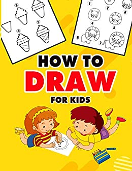 How to Draw for Kids: A Fun And Easy Step By Step Learn Drawing ...