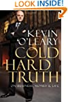 Cold Hard Truth: On Business, Money &...