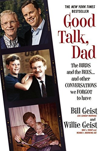 Read Online By Bill Geist - Good Talk, Dad: The Birds and the Bees...and Other Conversations (Reprint) (2015-06-03) [Paperback] PDF