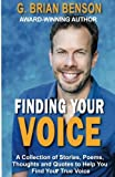 Finding Your Voice: A Collection of Stories, Poems, Thoughts and Quotes to Help You Find Your True Voice