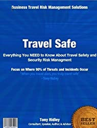 Travel Safe:Everything you NEED to know about travel safety and security risk management