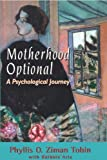 Motherhood Optional, Phyllis O. Ziman Tobin and Barbara Aria, 0765701278