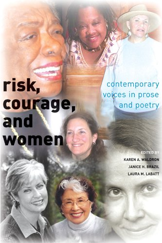 Risk, Courage, and Women: Contemporary Voices in Prose and Poetry